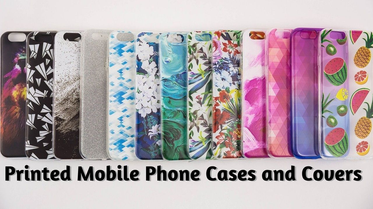 Printed Mobile Phone Cases And Covers